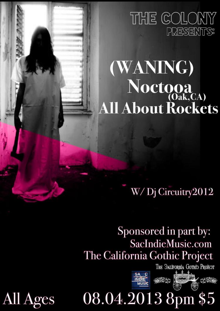 August 4th - THE COLONY: (WANING) + Noctooa + All About Rockets