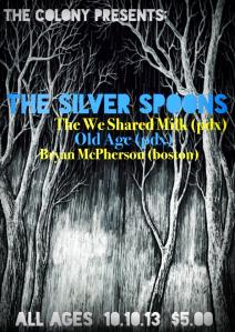 The Silver Spoons W/ The We Shared Milk, Old Age and Bryan McPherson.