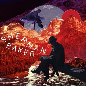 Album art work for the upcoming Sherman Baker release.