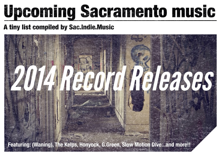 Announcing Local 2014 Sacramento independent music releases